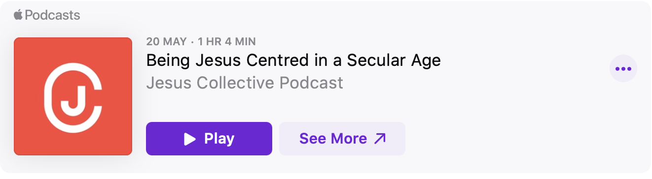 [Podcast] Being Jesus Centred in a Secular Age